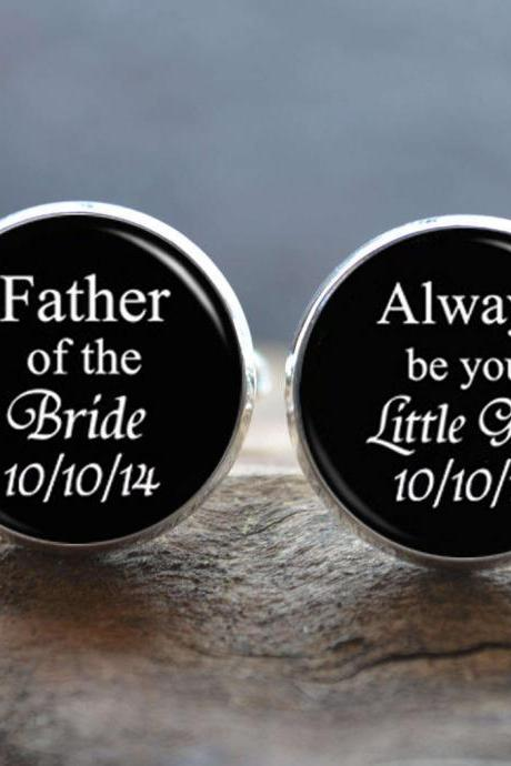 Father of the Bride, Always be your little girl Cufflinks - Wedding cufflinks - Gift for father - Peronalized Wedding Jewelry - Gift for Dad