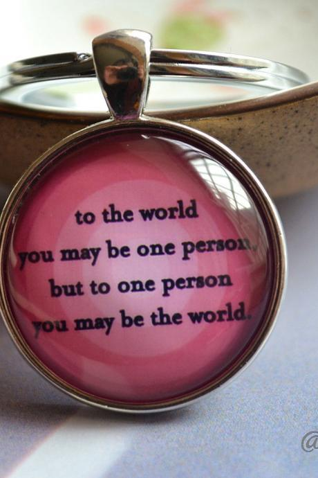 Quote Necklace - Statement Picture Necklace -' to the world you may be one person,but to oneperson you may be the world' love message gift
