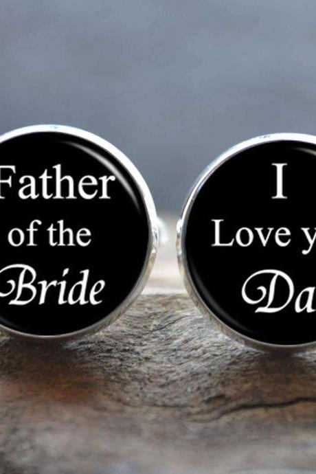 Father of the Bride,I Love You Dad Cufflinks - Wedding cufflinks - Gift for father - peronalized wedding jewelry - Gift for Dad