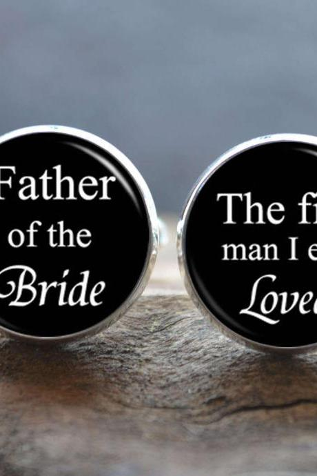 Father of the Bride Cufflinks -The first man I ever loved Wedding cufflinks - Gift for father - peronalized wedding jewelry