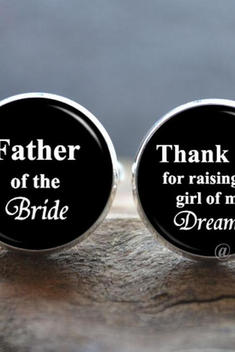 Wedding Cuff Links - Father of the Bride,Thank you for raising the girl of my dreams Cufflinks - Gift for father- Peronalized Wedding Jewelry